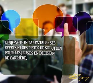L'INJONCTION PARENTALE : SES EFFETS ET SES PISTES DE SOLUTION POUR LES JEUNES EN DÉCISION DE CARRIÈRE.